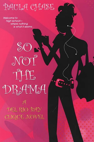 So Not the Drama by author Paula Chase Hyman