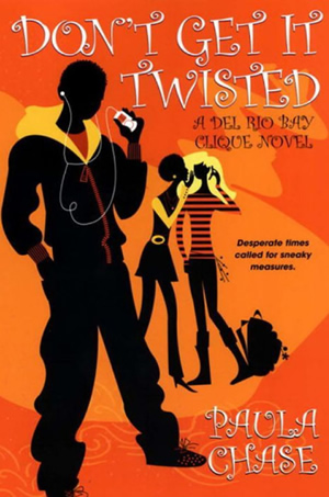 Don't Get it Twisted by author Paula Chase Hyman