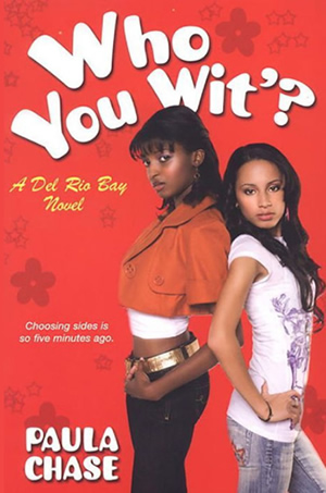Who You Wit? by author Paula Chase Hyman